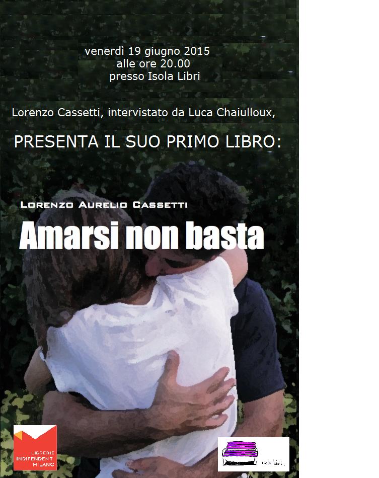 """Presentazione del libro: """"Amarsi non basta"""" di Lorenzo Cassetti"""
