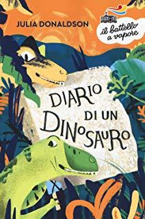 Diario di un dinosauro, Julia Donaldson, Piemme, € 8.50, dai 6 anni