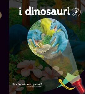 I dinosauri, lampada magica, L'ippocampo ragazzi, € 15.00, dai 5 anni