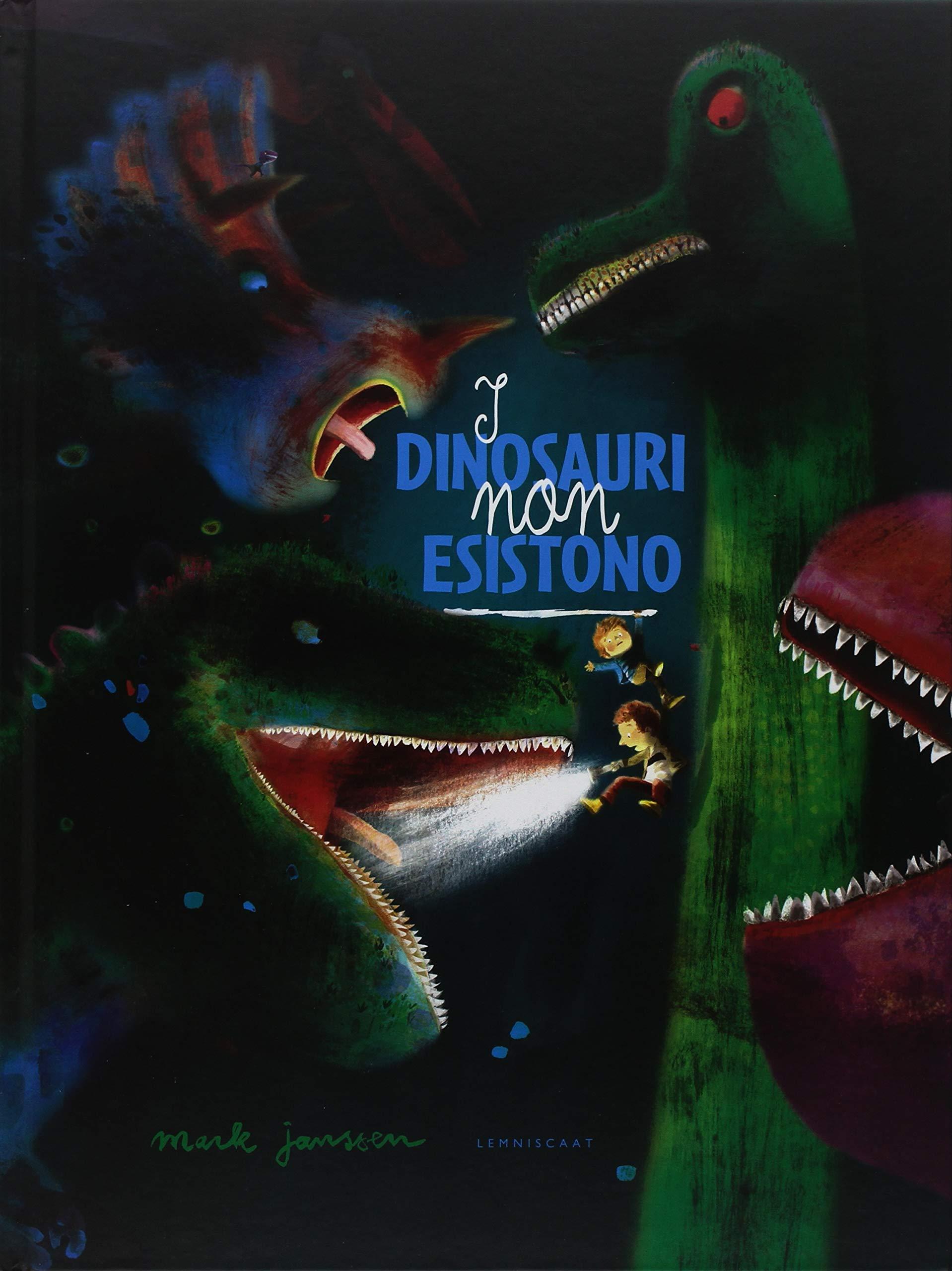 I dinosauri non esistono, Mark Janssen, Lemniscaat, € 16.00, dai 4 anni