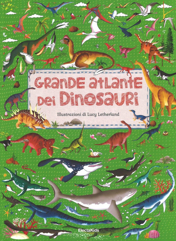 Il grande atlante dei dinosauri, Hawkins Emily, Mondadori Electa. € 24.90, da 8 anni