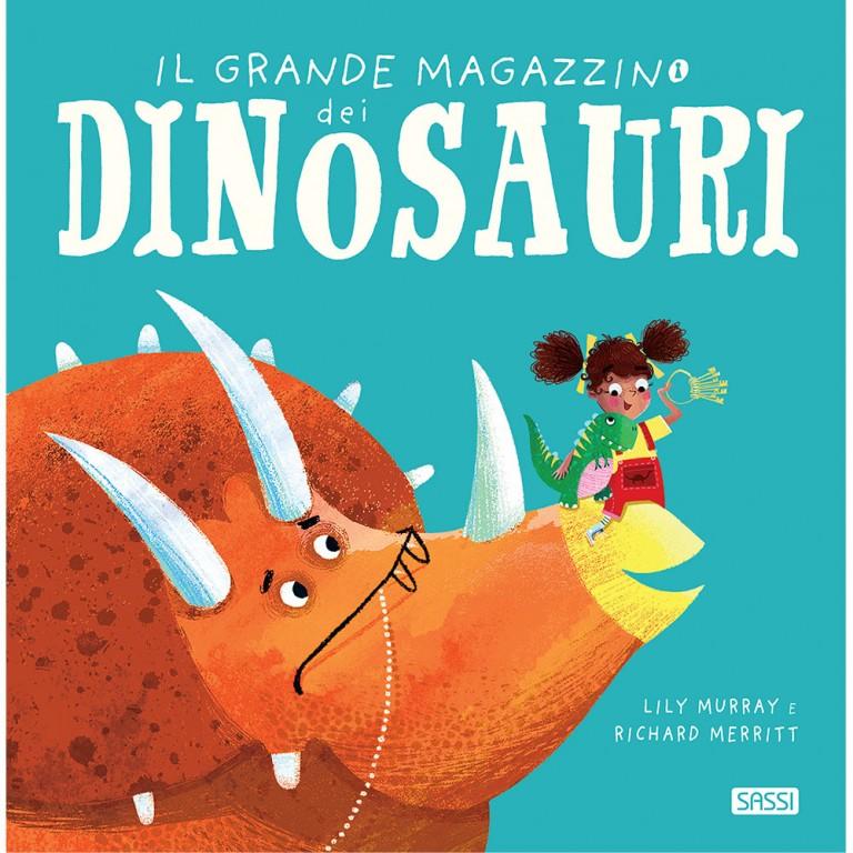 Il grande magazzino dei dinosauri, Murray Lily, Sassi, € 13.90, dai 4 anni