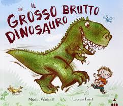 Il grosso brutto dinosauro, Waddel Martin, Lapis, € 12.50, dai 4 anni