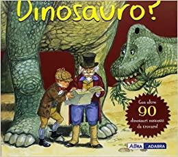 Qualcuno ha visto un dinosauro?, Abracadabra, € 9.90, dai 4 anni