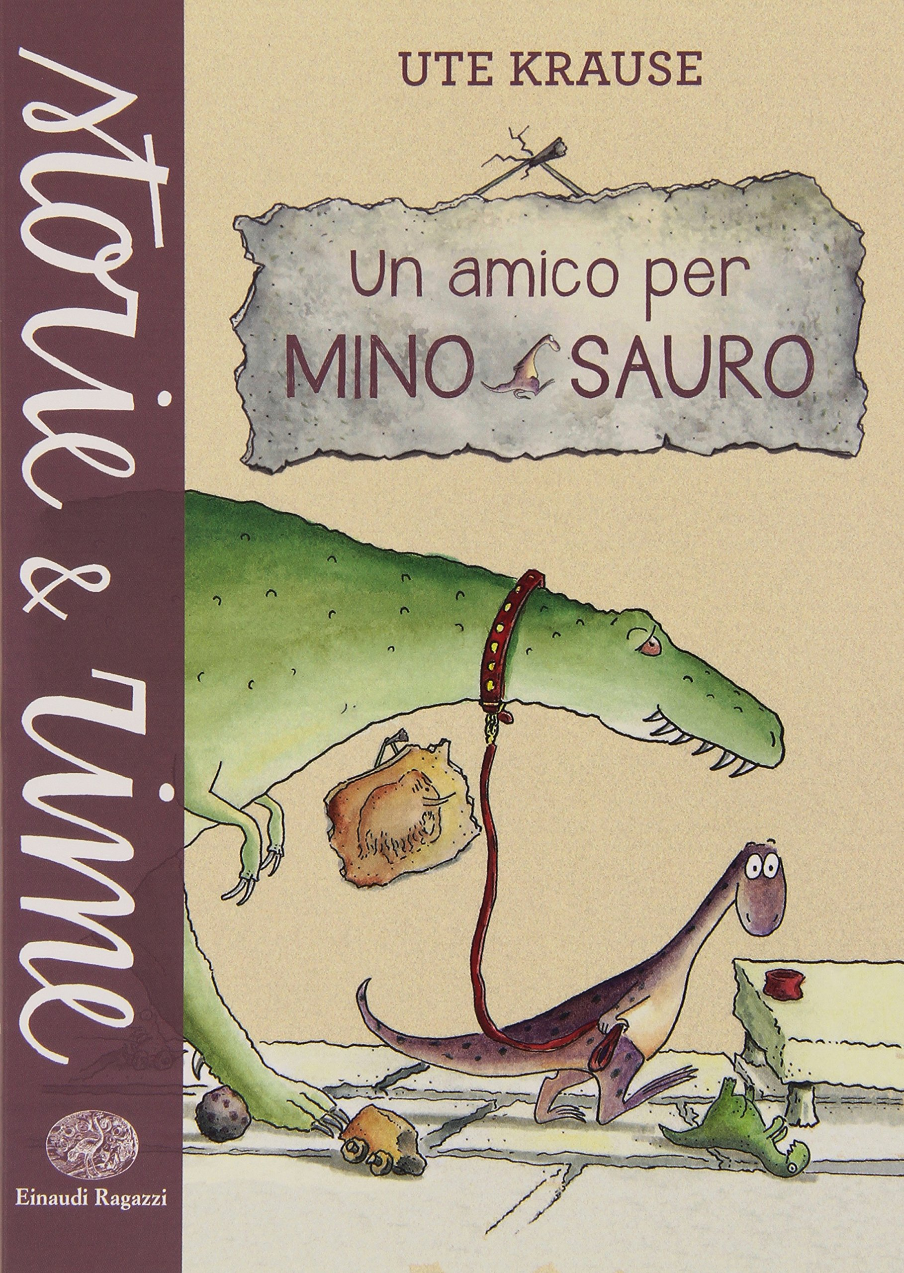 Un amico per minosauro, Krause Ute, Einaudi Ragazzi, € 9.00, dai 7 anni